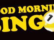 Max Casino, Good Morning Bingo!